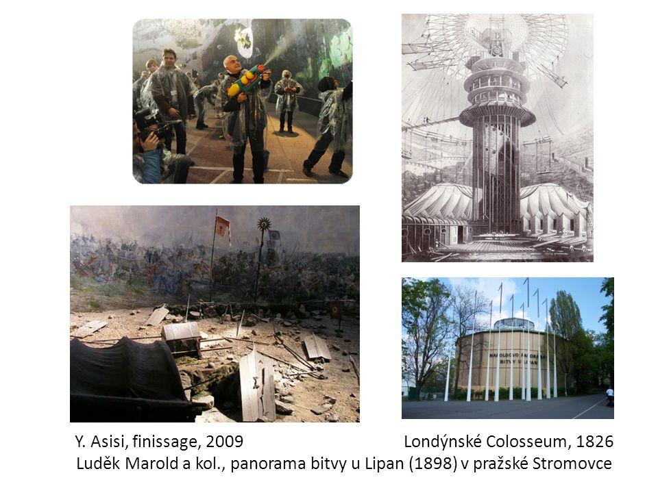 Y. Asisi, finissage, 2009Londýnské Colosseum, 1826 Luděk Marold a kol., panorama bitvy u Lipan (1898) v pražské Stromovce
