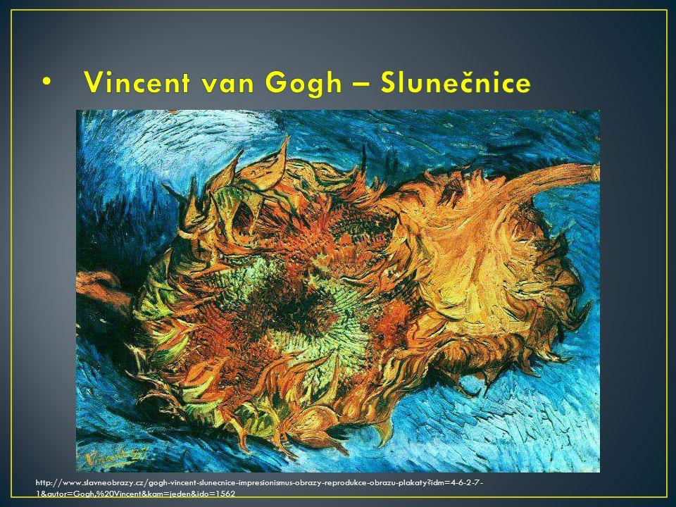 http://www.slavneobrazy.cz/gogh-vincent-slunecnice-impresionismus-obrazy-reprodukce-obrazu-plakaty?idm=4-6-2-7- 1&autor=Gogh,%20Vincent&kam=jeden&ido=