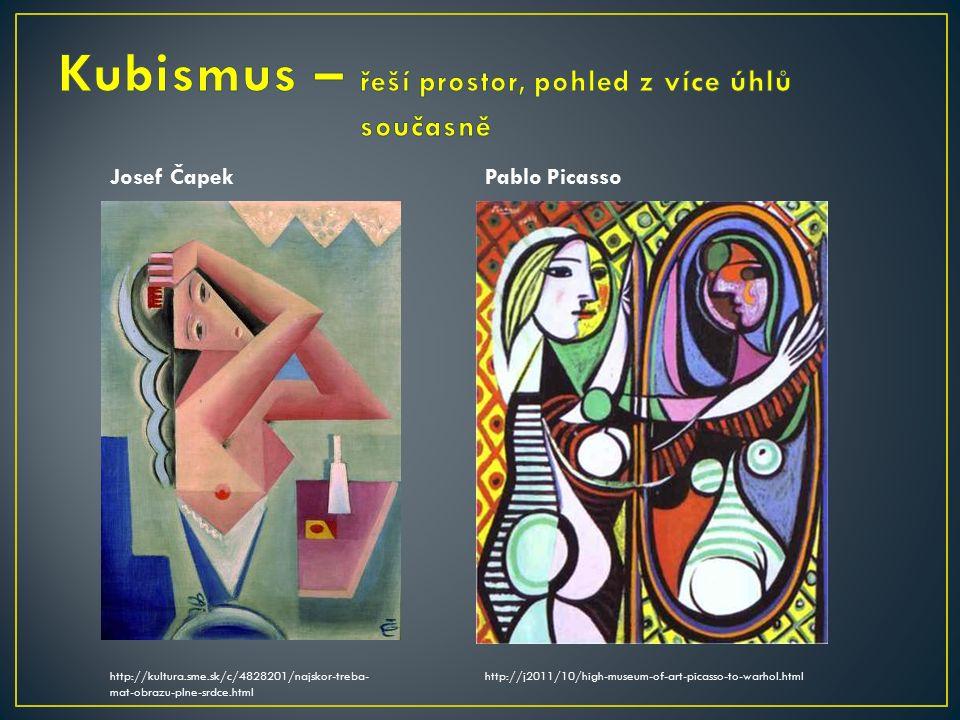 Josef Čapek http://kultura.sme.sk/c/4828201/najskor-treba- mat-obrazu-plne-srdce.html Pablo Picasso http://j2011/10/high-museum-of-art-picasso-to-warhol.html