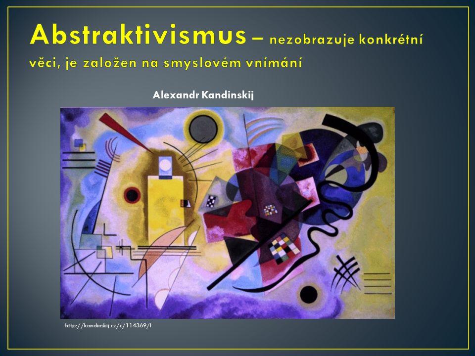 Alexandr Kandinskij http://kandinskij.cz/c/114369/l