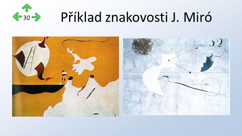 Příklad znakovosti J. Miró 30