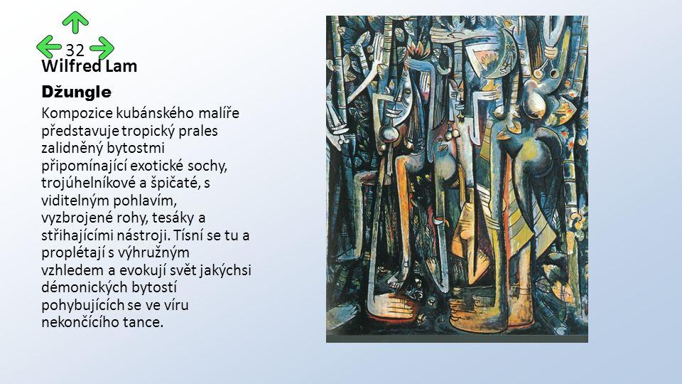 Wilfred Lam Džungle Kompozice kubánského malíře představuje tropický prales zalidněný bytostmi připomínající exotické sochy, trojúhelníkové a špičaté, s viditelným pohlavím, vyzbrojené rohy, tesáky a střihajícími nástroji.