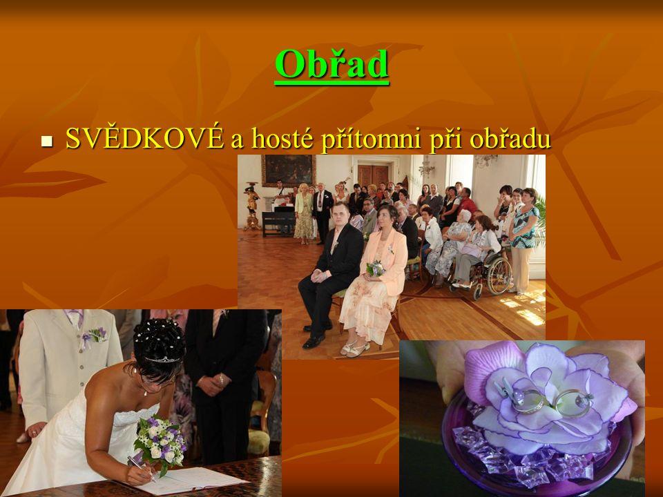 Obřad SVĚDKOVÉ a hosté přítomni při obřadu SVĚDKOVÉ a hosté přítomni při obřadu