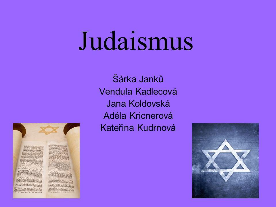 Judaismus Šárka Janků Vendula Kadlecová Jana Koldovská Adéla Kricnerová Kateřina Kudrnová