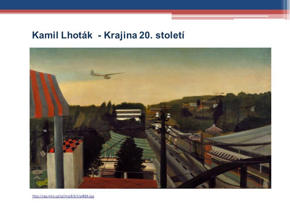 Kamil Lhoták - Krajina 20. století http://ces.mkcr.cz/cz/img/8/6/0/p4586.jpg