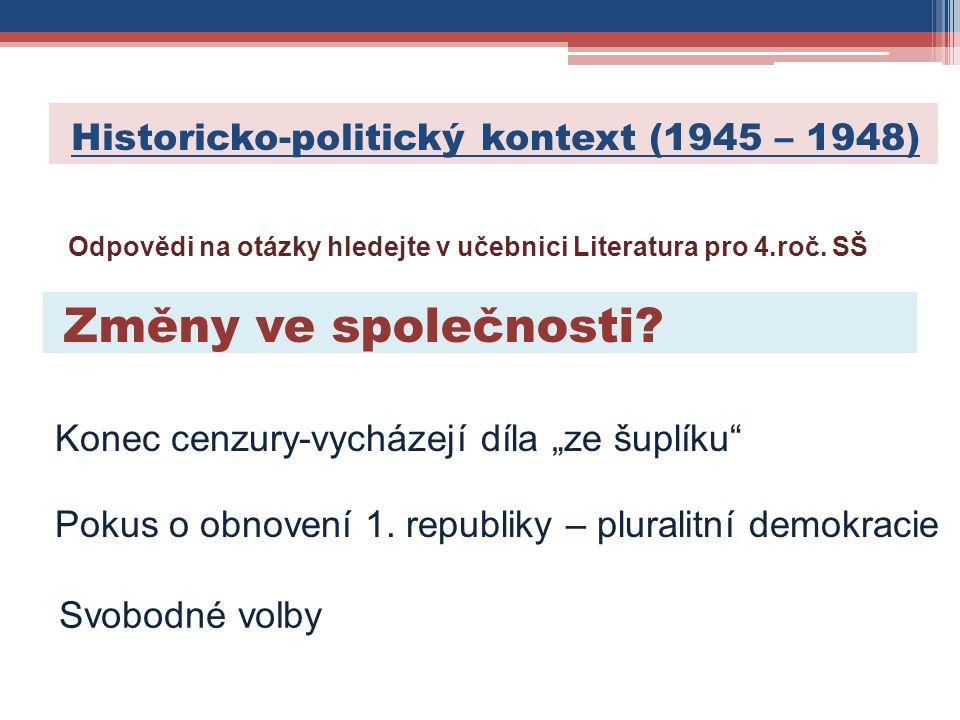 """Změny ve společnosti? Konec cenzury-vycházejí díla """"ze šuplíku"""" Pokus o obnovení 1. republiky – pluralitní demokracie Svobodné volby Odpovědi na otázk"""
