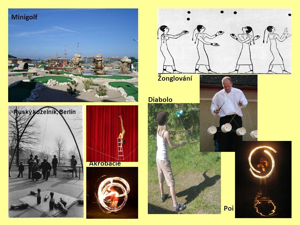 Minigolf Akrobacie Ruský kuželník, Berlín Žonglování Diabolo Poi