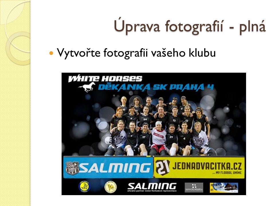 Úprava fotografií - plná Vytvořte fotografii vašeho klubu
