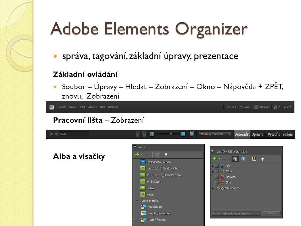Elements Organizer – karta Vytvořit - nejjednodušší intuitivní práce s průvodcem Vytištění fotografie – jednotlivá, sada, stránka miniatur + další úpravy včetně např.