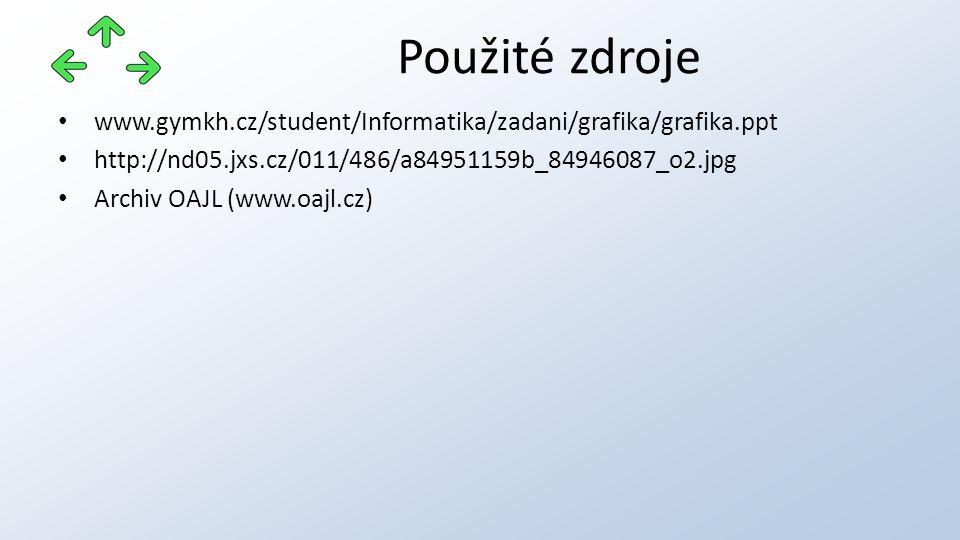 www.gymkh.cz/student/Informatika/zadani/grafika/grafika.ppt http://nd05.jxs.cz/011/486/a84951159b_84946087_o2.jpg Archiv OAJL (www.oajl.cz) Použité zd