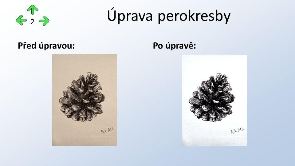 Před úpravou:Po úpravě: 2 Úprava perokresby