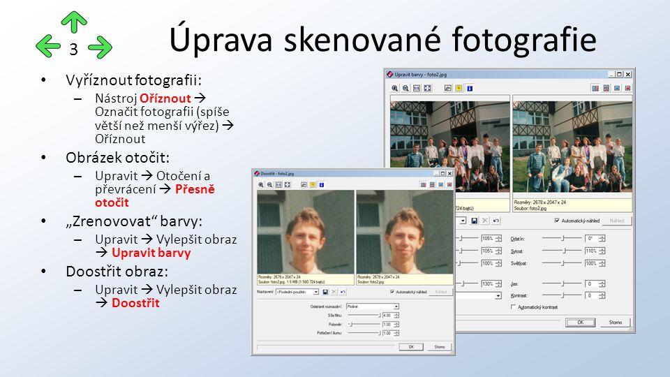"""Vyříznout fotografii: – Nástroj Oříznout  Označit fotografii (spíše větší než menší výřez)  Oříznout Obrázek otočit: – Upravit  Otočení a převrácení  Přesně otočit """"Zrenovovat barvy: – Upravit  Vylepšit obraz  Upravit barvy Doostřit obraz: – Upravit  Vylepšit obraz  Doostřit Úprava skenované fotografie 3"""