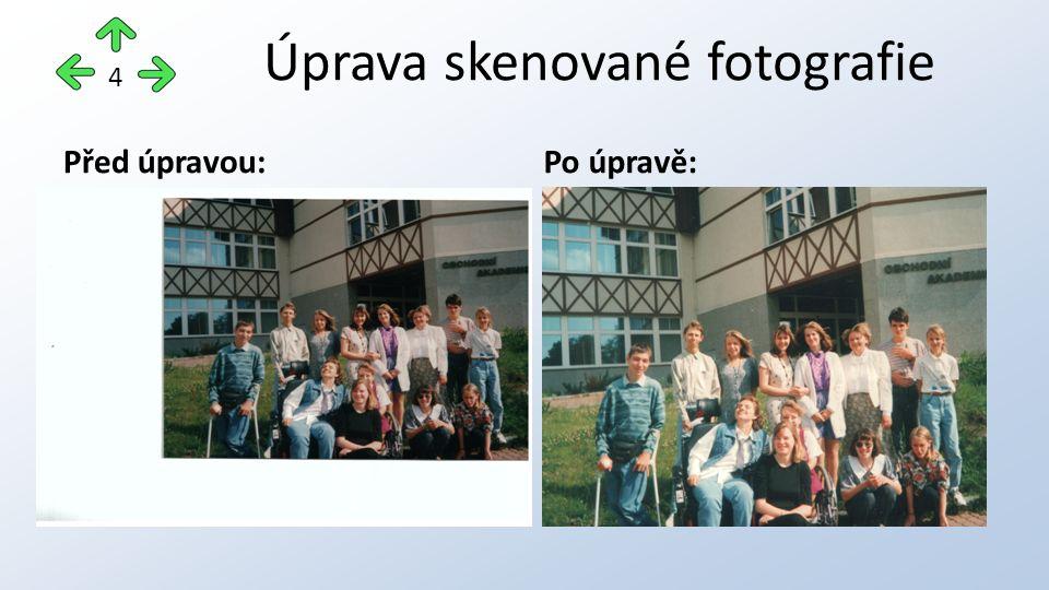 Před úpravou:Po úpravě: 4 Úprava skenované fotografie