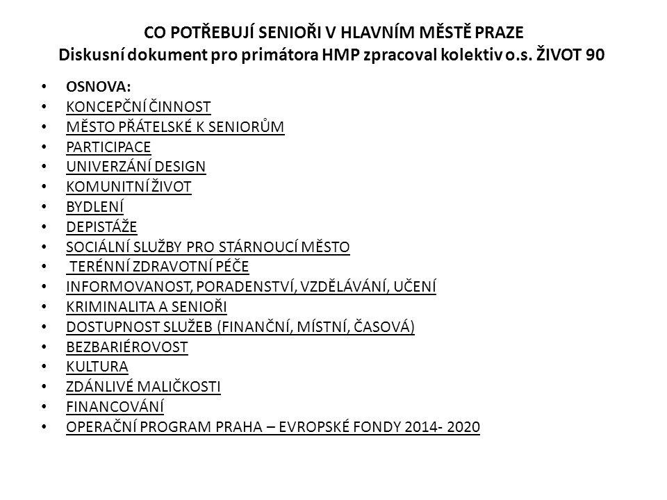CO POTŘEBUJÍ SENIOŘI V HLAVNÍM MĚSTĚ PRAZE Diskusní dokument pro primátora HMP zpracoval kolektiv o.s.