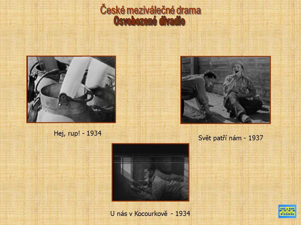 Hej, rup! - 1934 Svět patří nám - 1937 U nás v Kocourkově - 1934