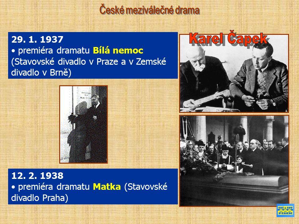 12. 2. 1938 premiéra dramatu Matka (Stavovské divadlo Praha) 29.