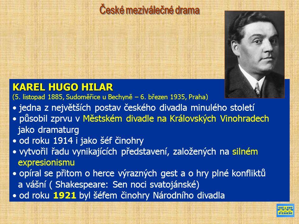KAREL HUGO HILAR ( (5. listopad 1885, Sudoměřice u Bechyně – 6.
