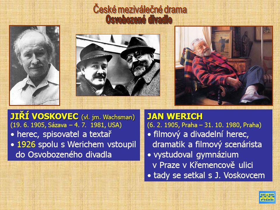 JIŘÍ VOSKOVEC (vl. jm. Wachsman) (19. 6. 1905, Sázava – 4.