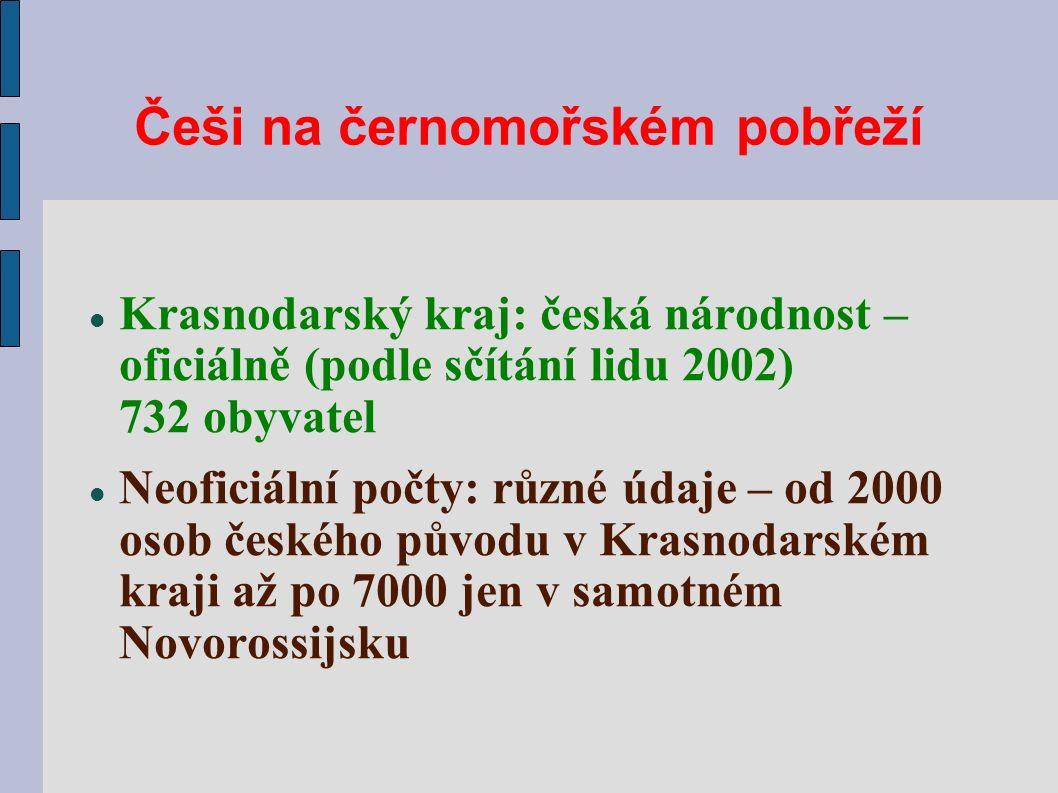 Češi na černomořském pobřeží Krasnodarský kraj: česká národnost – oficiálně (podle sčítání lidu 2002) 732 obyvatel Neoficiální počty: různé údaje – od