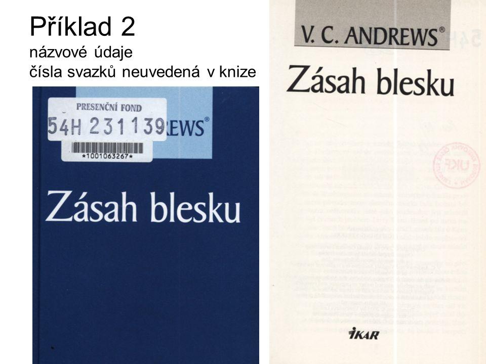 Příklad 2 názvové údaje čísla svazků neuvedená v knize