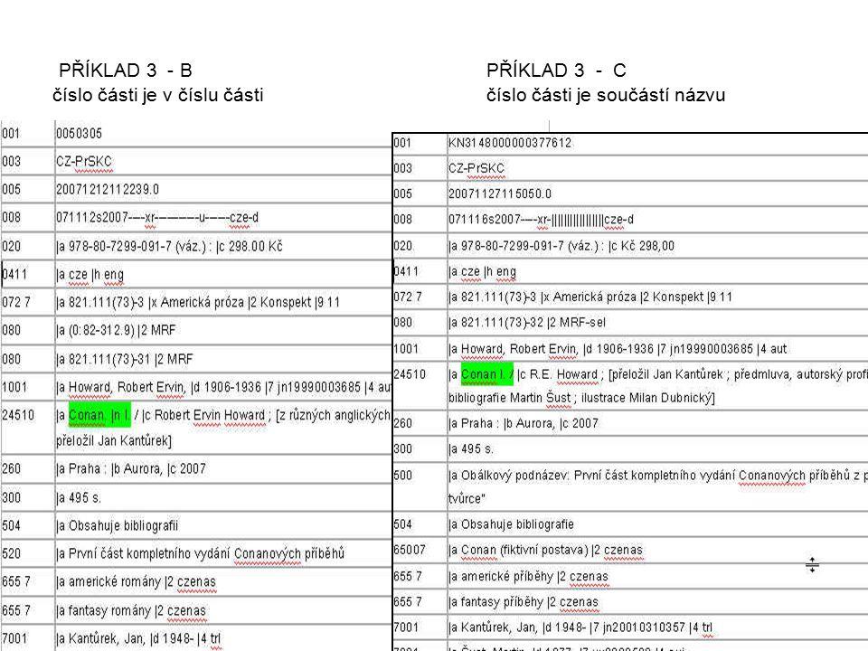 PŘÍKLAD 3 - B PŘÍKLAD 3 - C číslo části je v číslu části číslo části je součástí názvu