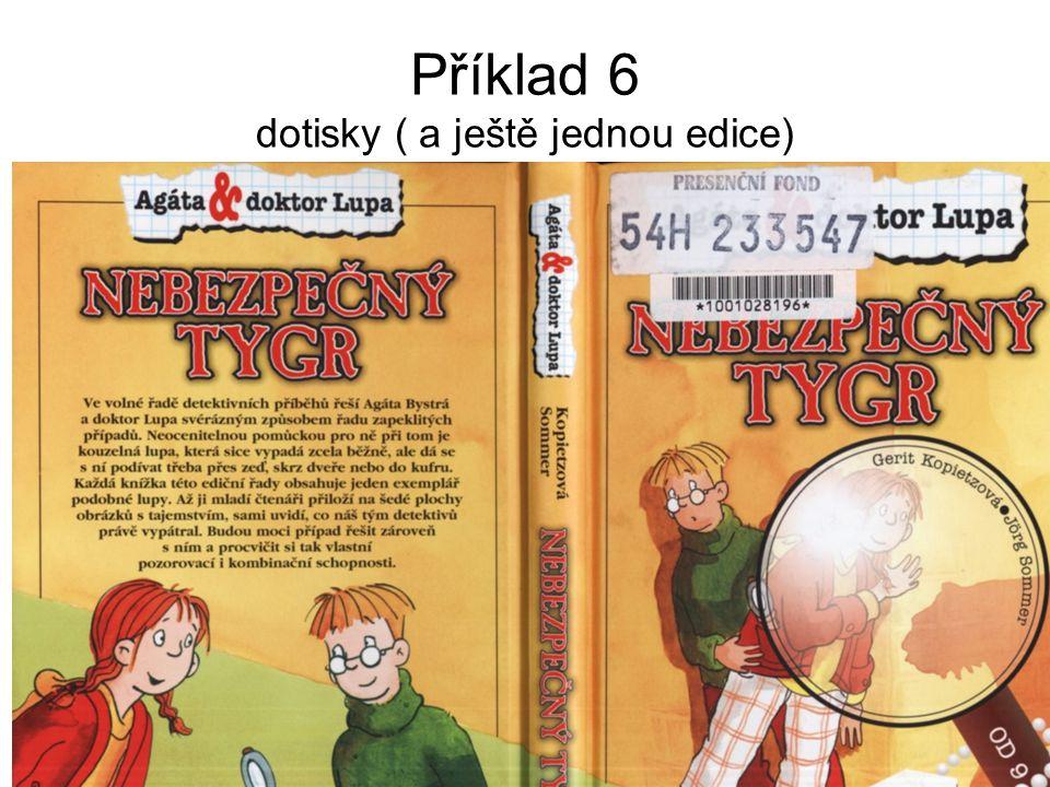 Příklad 6 dotisky ( a ještě jednou edice)