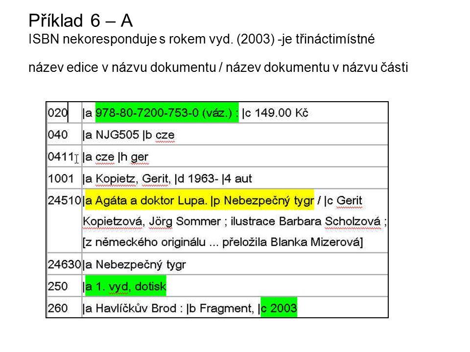 Příklad 6 – A ISBN nekoresponduje s rokem vyd.