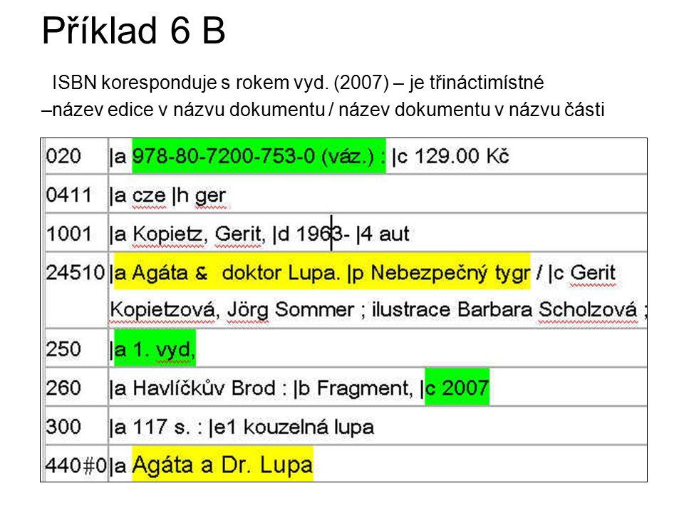 Příklad 6 B ISBN koresponduje s rokem vyd.