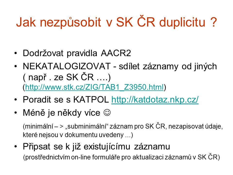 Jak nezpůsobit v SK ČR duplicitu .