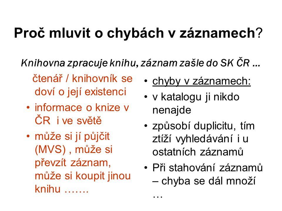 """Příklad 7 SK ČR respektuje, že některé knihovny zpracovávají dokument """"shora jiné """"zdola , (např."""