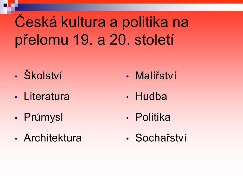Česká kultura a politika na přelomu 19. a 20.