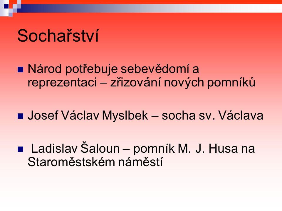 Sochařství Národ potřebuje sebevědomí a reprezentaci – zřizování nových pomníků Josef Václav Myslbek – socha sv.