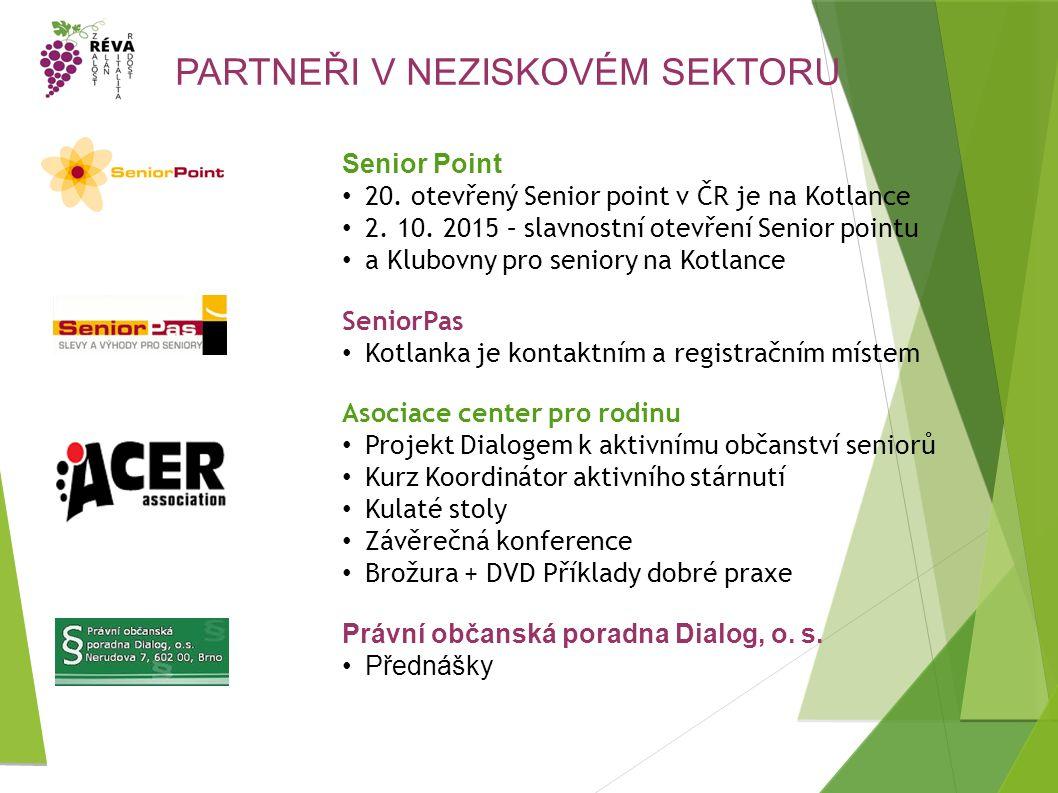 PARTNEŘI V NEZISKOVÉM SEKTORU Senior Point 20. otevřený Senior point v ČR je na Kotlance 2.