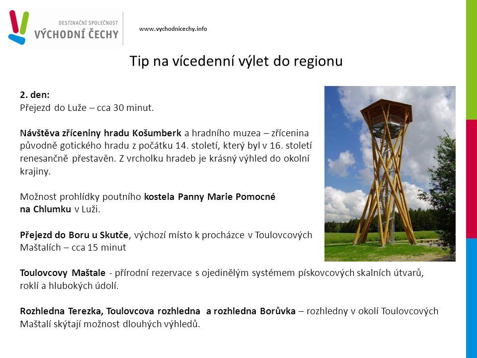 www.vychodnicechy.info 2. den: Přejezd do Luže – cca 30 minut.