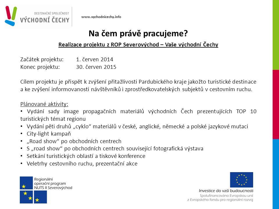 www.vychodnicechy.info Realizace projektu z ROP Severovýchod – Vaše východní Čechy Začátek projektu: 1.