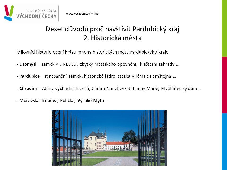 www.vychodnicechy.info Milovníci historie ocení krásu mnoha historických měst Pardubického kraje.