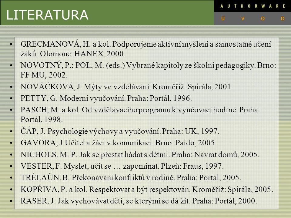 LITERATURA GRECMANOVÁ, H.a kol. Podporujeme aktivní myšlení a samostatné učení žáků.