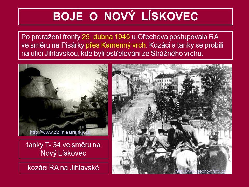 BOJE O NOVÝ LÍSKOVEC Po proražení fronty 25. dubna 1945 u Ořechova postupovala RA ve směru na Pisárky přes Kamenný vrch. Kozáci s tanky se probili na