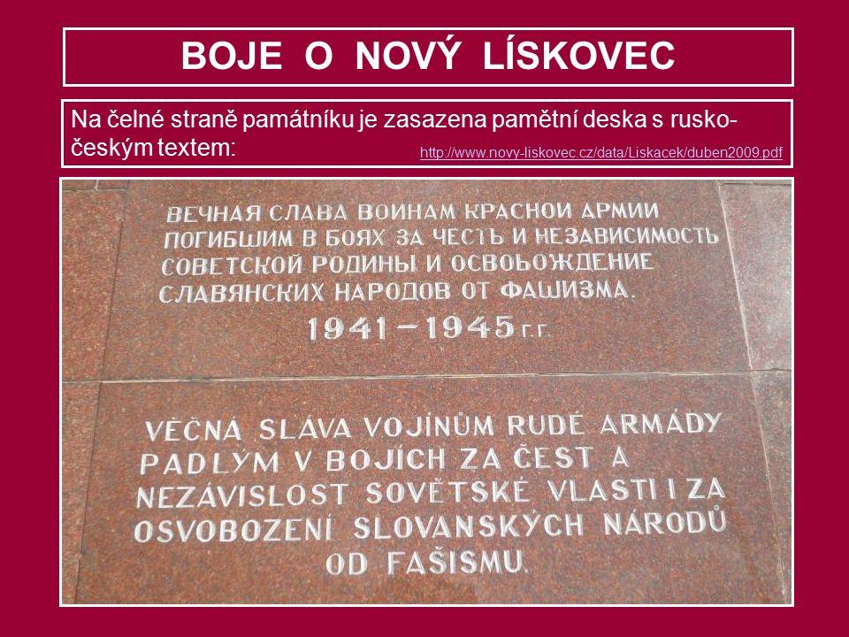 BOJE O NOVÝ LÍSKOVEC Na čelné straně památníku je zasazena pamětní deska s rusko- českým textem: http://www.novy-liskovec.cz/data/Liskacek/duben2009.pdf