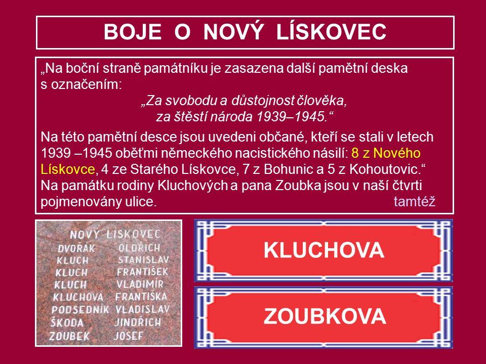 """BOJE O NOVÝ LÍSKOVEC """"Na boční straně památníku je zasazena další pamětní deska s označením: """"Za svobodu a důstojnost člověka, za štěstí národa 1939–1"""