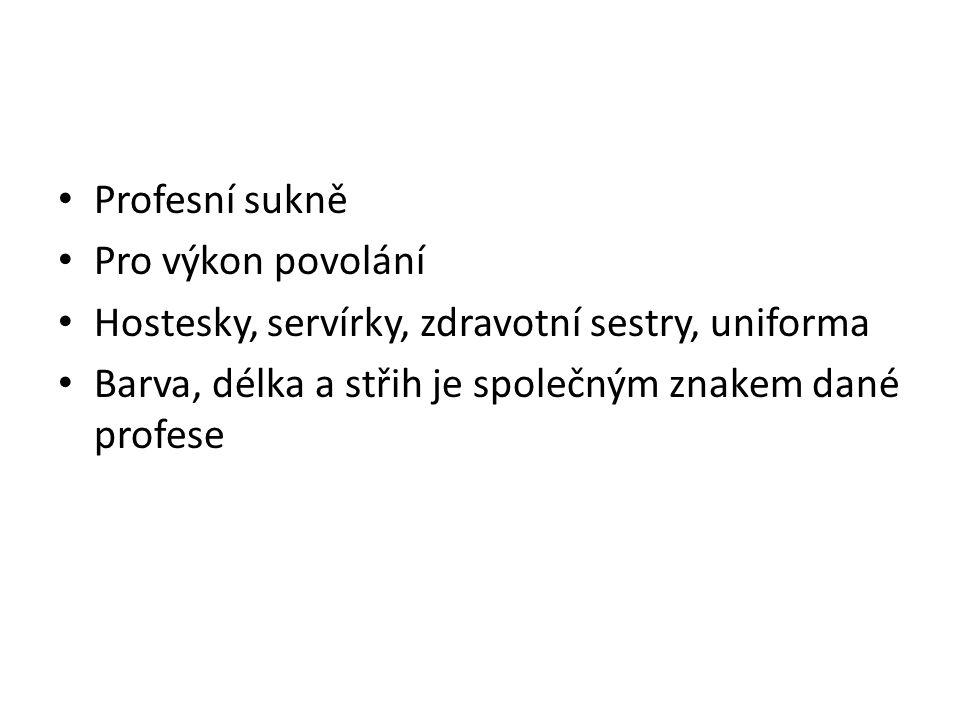 Profesní sukně Pro výkon povolání Hostesky, servírky, zdravotní sestry, uniforma Barva, délka a střih je společným znakem dané profese