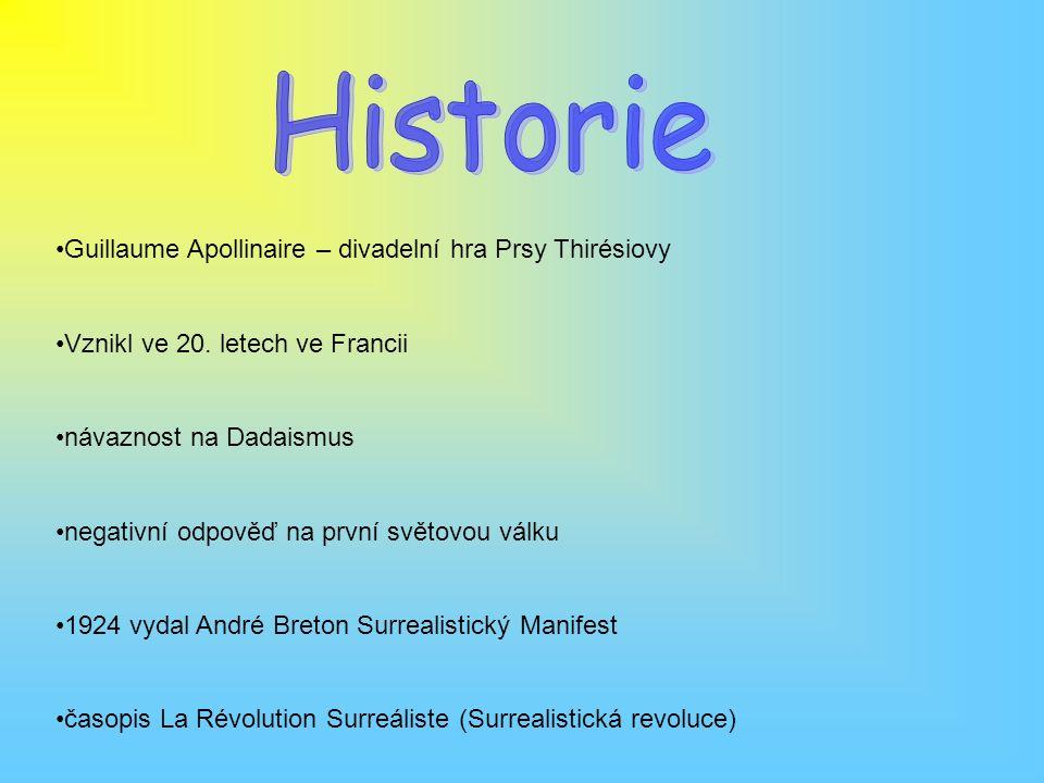 Guillaume Apollinaire – divadelní hra Prsy Thirésiovy Vznikl ve 20. letech ve Francii návaznost na Dadaismus negativní odpověď na první světovou válku