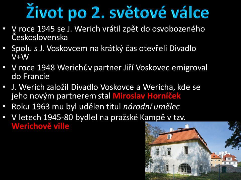 V roce 1945 se J. Werich vrátil zpět do osvobozeného Československa Spolu s J.