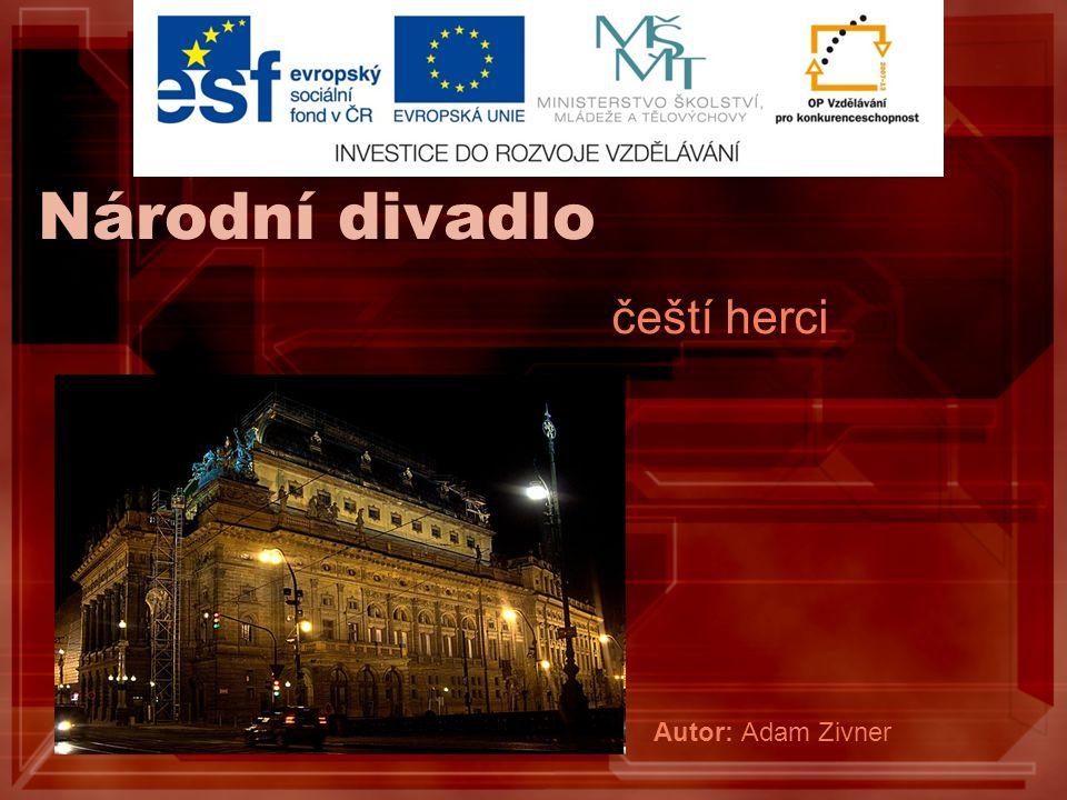 Národní divadlo čeští herci Autor: Adam Zivner