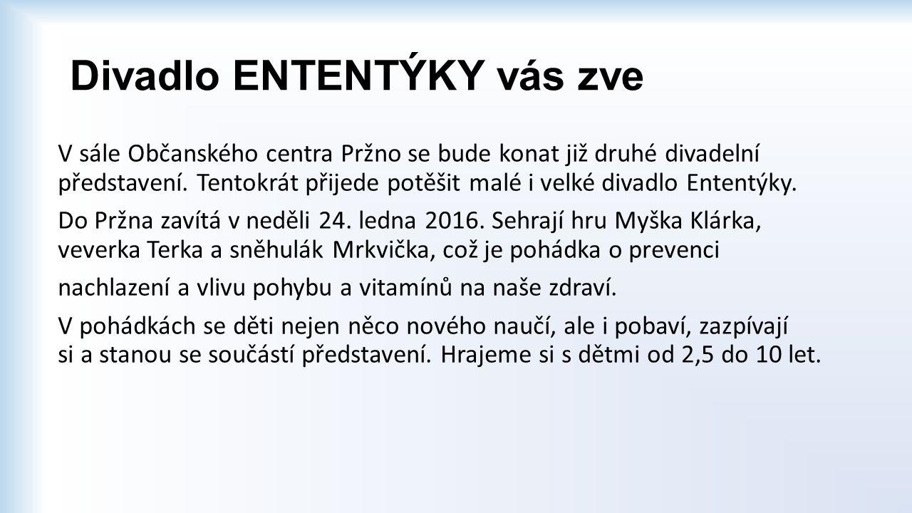 Divadlo ENTENTÝKY vás zve V sále Občanského centra Pržno se bude konat již druhé divadelní představení.