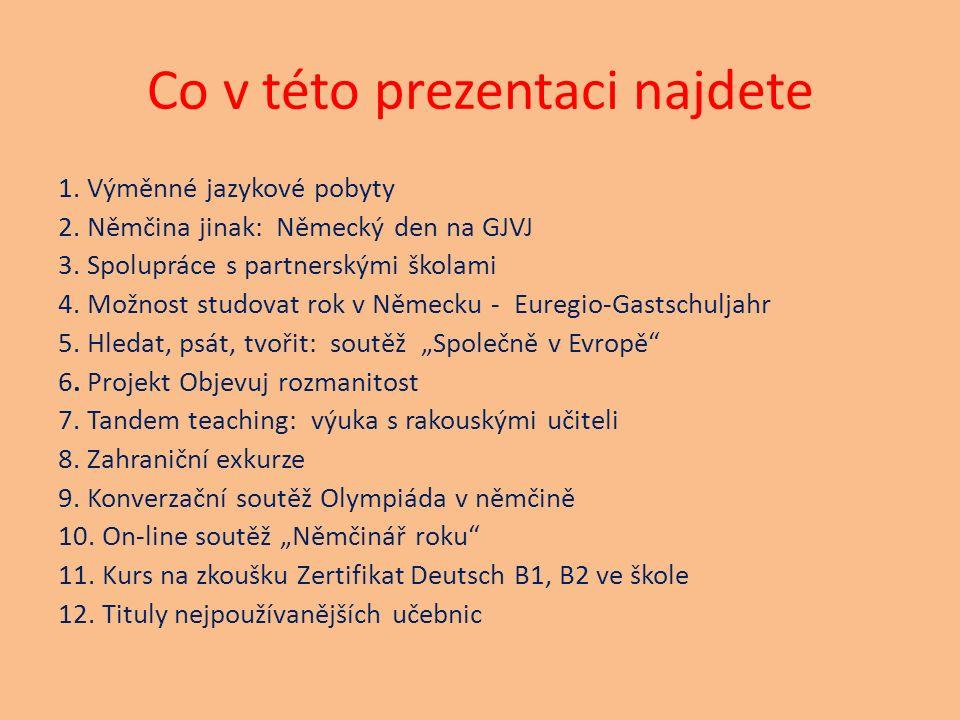 Co v této prezentaci najdete 1. Výměnné jazykové pobyty 2.