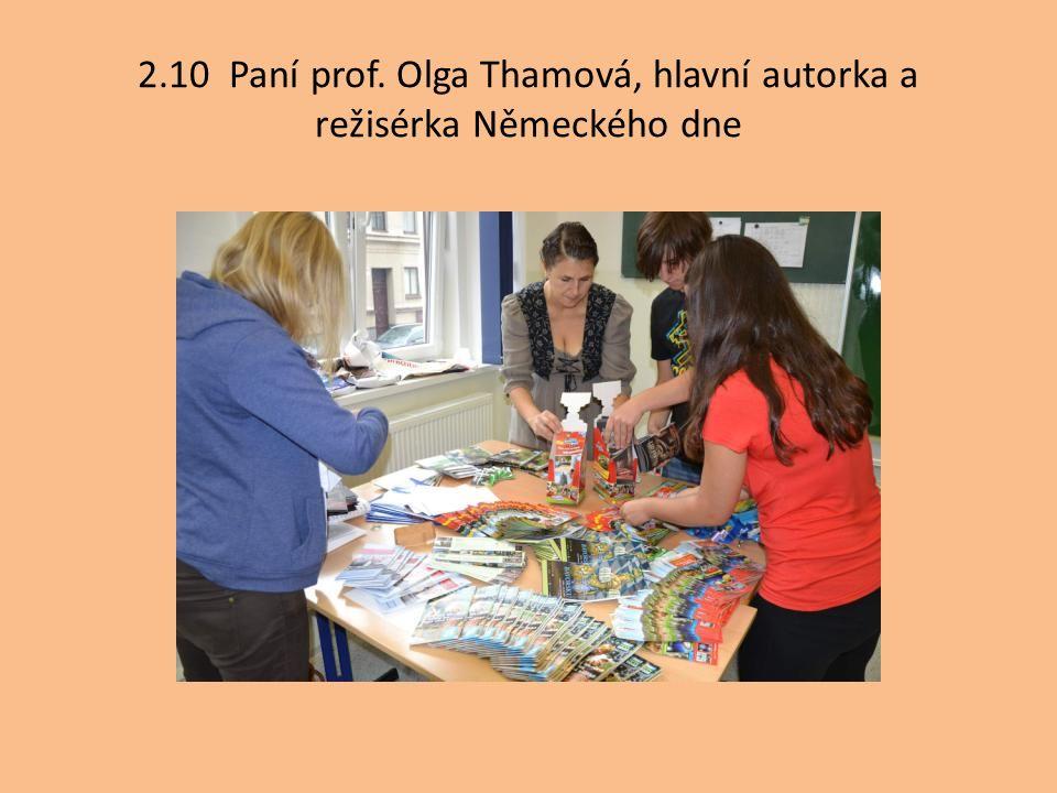 2.10 Paní prof. Olga Thamová, hlavní autorka a režisérka Německého dne