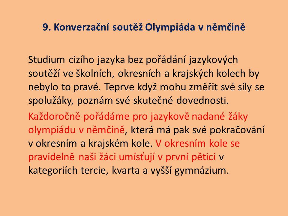 9. Konverzační soutěž Olympiáda v němčině Studium cizího jazyka bez pořádání jazykových soutěží ve školních, okresních a krajských kolech by nebylo to