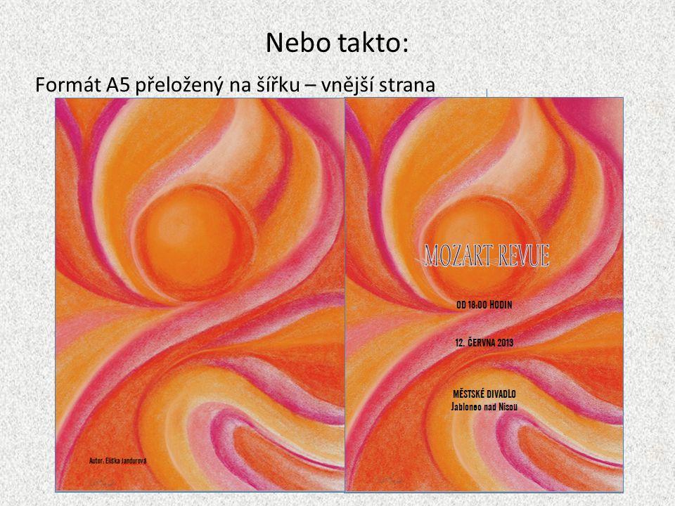 Nebo takto: Formát A5 přeložený na šířku – vnější strana