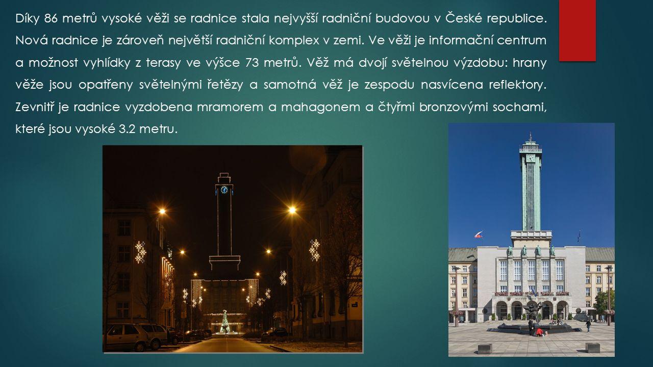 Díky 86 metrů vysoké věži se radnice stala nejvyšší radniční budovou v České republice.
